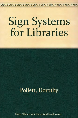 Sign Systems for Libraries: Solving the Wayfinding Problem (1979-01-01)