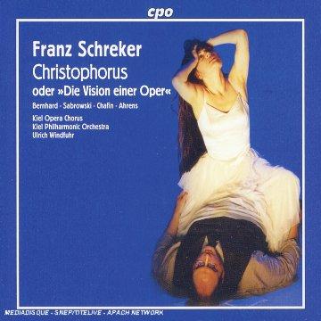 Franz Schreker : Christophorus Oder Die Vision Einer Oper