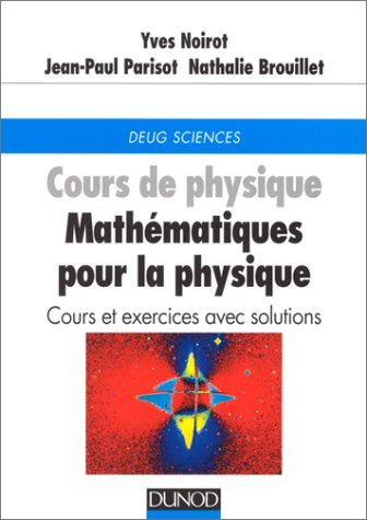 Cours de physique : Mathmatiques pour la physique, cours et exercices avec solutions