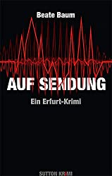 Auf Sendung: Ein Erfurt-Krimi