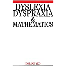 [(Dyslexia, Dyspraxia and Mathematics)] [By (author) Dorian Yeo ] published on (December, 2005)