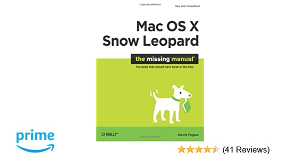 mac os x snow leopard the missing manual missing manuals amazon rh amazon co uk Snow Leopard Wallpaper Gray Wolf
