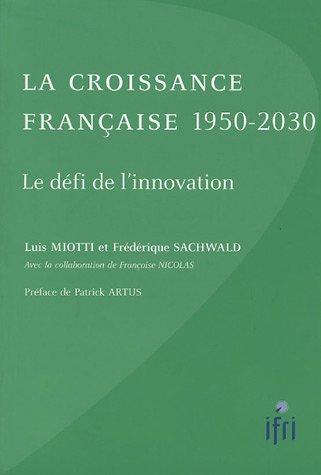 La croissance française 1950-2030, le défi de l'innovation