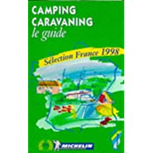 Camping caravaning : Le guide, sélection France 1998 (Michelin Guides)