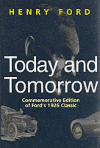 Today and Tomorrow: Commemorative Edition of Ford's 1926 Classic (Corporate Leadership) por Henry Ford
