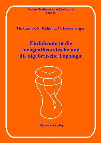 Einführung in die mengentheoretische und die algebraische Topologie (Berliner Studienreihe zur Mathematik)