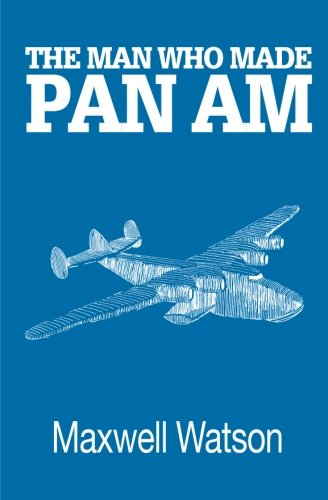 the-man-who-made-pan-am