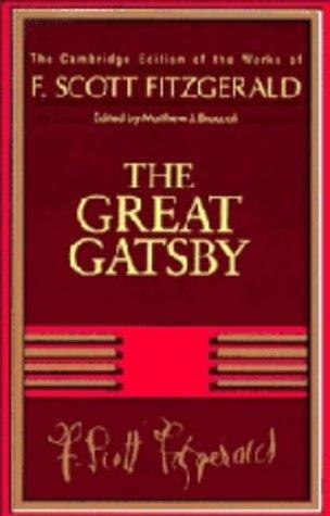 F. Scott Fitzgerald: The Great Gatsby (The Cambridge Edition of the Works of F. Scott Fitzgerald)