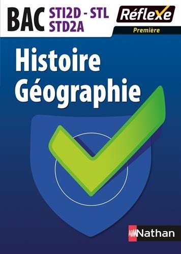Histoire Géographie Bac STI2D/STL/STD2A par Alexandra Monot, Roland Tissot