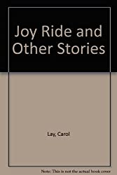 Joy Ride and Other Stories by Carol Lay (1996-01-03)