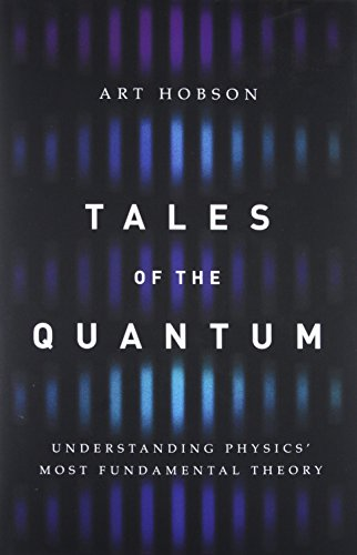 Tales of the Quantum: Understanding Physics' Most Fundamental Theory por Art Hobson