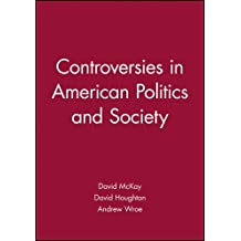 Controversies in American Politics and Society