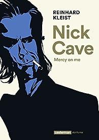 Nick Cave : Mercy on me par Reinhard Kleist