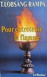 Pour entretenir la flamme