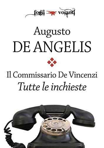 Il commissario De Vincenzi. Tutte le inchieste (Fogli volanti)
