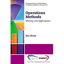 Operations Methods: Waiting Line Applications (English Edition)