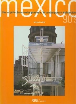 México. una arquitectura contemporanea. bilingue: Contemporary Architecture in the 90s