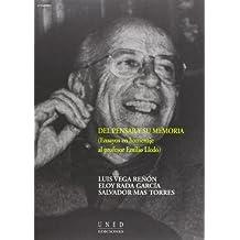 Del Pensar y Su Memoria (Ensayos En Homenaje Al Profesor Emilio Lledó) (VARIA)