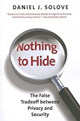By Daniel J Solove ( Author ) [ Nothing to Hide: The False Tradeoff Between Privacy and Security By Jan-2013 Paperback