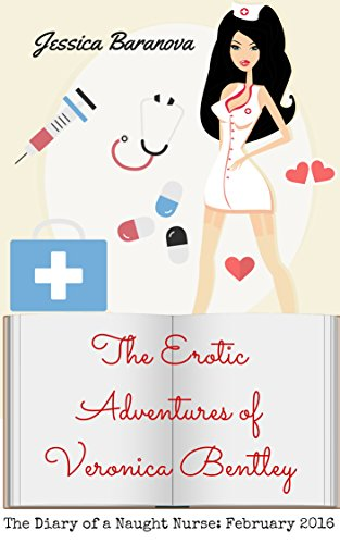 The Diary of a Naughty Nurse: February 2016 (The Erotic Adventures of Veronica Bentley Book 2) (English Edition) - Scrubs Nursing Uniform