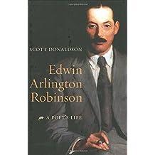Edwin Arlington Robinson – A Poet′s Life
