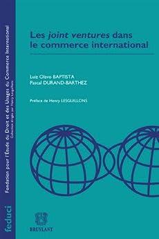 Les joint ventures dans le commerce international (FEDUCI) par [Baptista, Luiz Olavo, Durand-Barthez, Pascal]