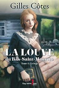 La louve du Bas-Saint-Maurice, tome 1 : Le legs par Gilles Côtes