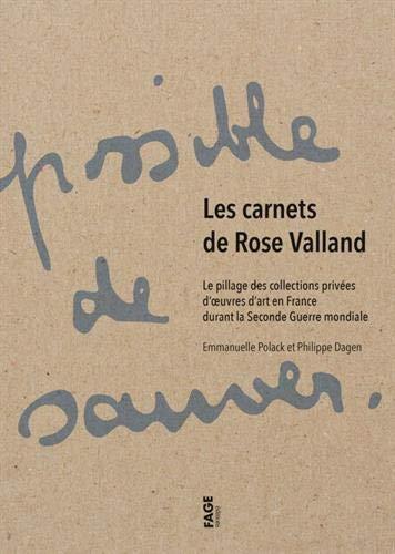 Les carnets de Rose Valland : Le pillage des collections privées d'oeuvres d'art en France durant la Seconde Guerre Mondiale par  (Broché - Mar 14, 2019)