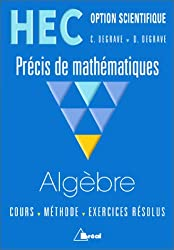 HEC - Option scientifique - Précis de mathématiques : Algèbre
