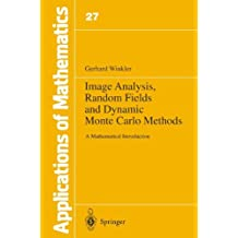 Image Analysis, Random Fields and Dynamic Monte Carlo Methods: A Mathematical Introduction (Applications of Mathematics)