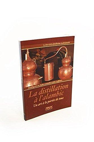 La distillation à l'alambic: Un art à la portée de tous