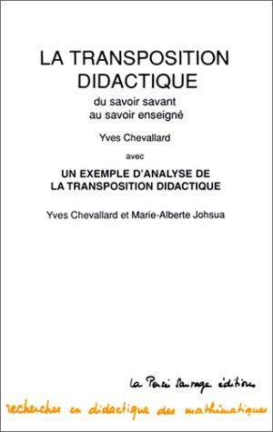 Transposition didactique : Du savoir savant au savoir enseigné - Un exemple d'analyse de la transposition didactique