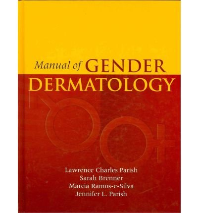 [(Manual of Gender Dermatology)] [Author: Lawrence Charles Parish] published on (August, 2010)