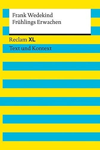 Frühlings Erwachen. Textausgabe mit Kommentar und Materialien: Reclam XL – Text und Kontext