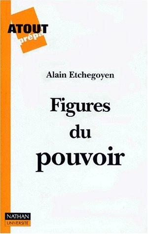 Figures du pouvoir par Alain Etchegoyen