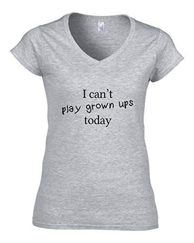 I can't play grown up's today funny slogan dammen V-neck baumwolle t-shirt Grau