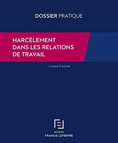 HARCELEMENT DANS LES RELATIONS DE TRAVAIL par Lisiane Fricotté