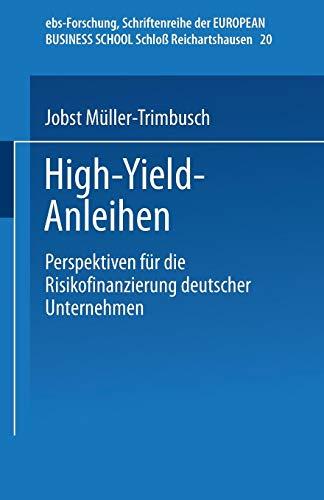 High-Yield-Anleihen: Perspektiven für die Risikofinanzierung deutscher Unternehmen (ebs-Forschung, Schriftenreihe der EUROPEAN BUSINESS SCHOOL Schloß Reichartshausen) (German Edition) PDF Books