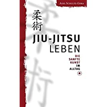 Jiu-Jitsu leben: Die Sanfte Kunst im Alltag
