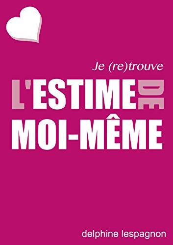 JE RETROUVE L'ESTIME DE MOI-MÊME (