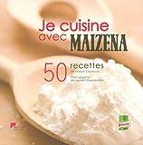Je cuisine avec maïzena - 50 recettes