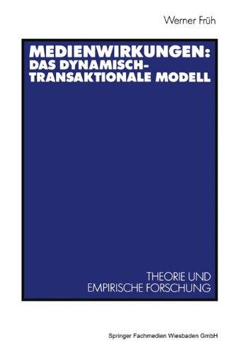 Medienwirkungen: Das Dynamisch-Transaktionale Modell: Theorie und Empirische Forschung (German Edition)