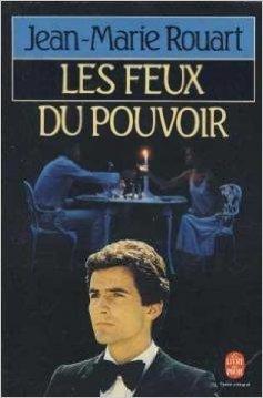 Les feux du pouvoir de Rouart Jean Marie ( 31 janvier 1996 )