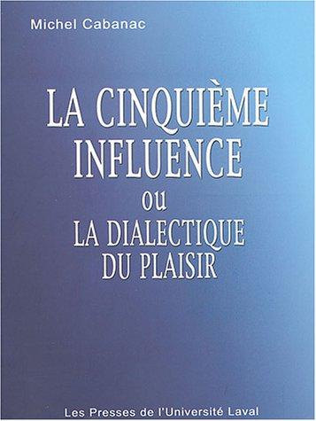 La cinquième influence ou la dialectique du plaisir