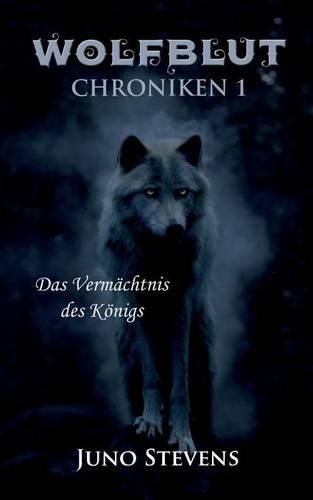 Wolfblut Chroniken 1: Das Vermächtnis des Königs