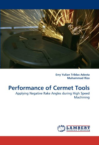 Performance of Cermet Tools: Applying Negative Rake Angles during High Speed Machining -