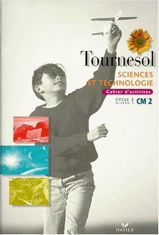 SCIENCES ET TECHNOLOGIE CM2 CYCLE 3 NIVEAU 3. Cahier d'activités
