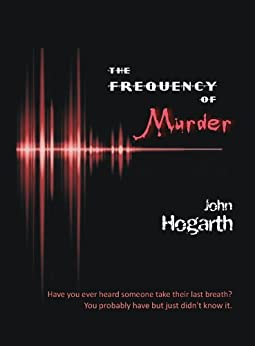 The Frequency Of Murder by [Hogarth, John]