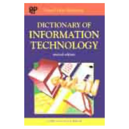 DICTIONARY OF INFORMATION TECHNOLOGY