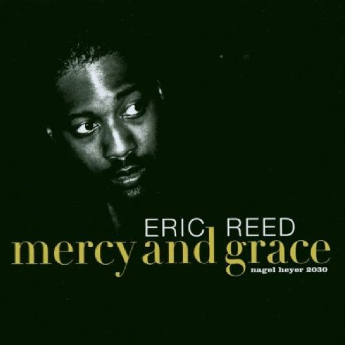 Mercy and Grace by Eric Reed (2003-03-31)